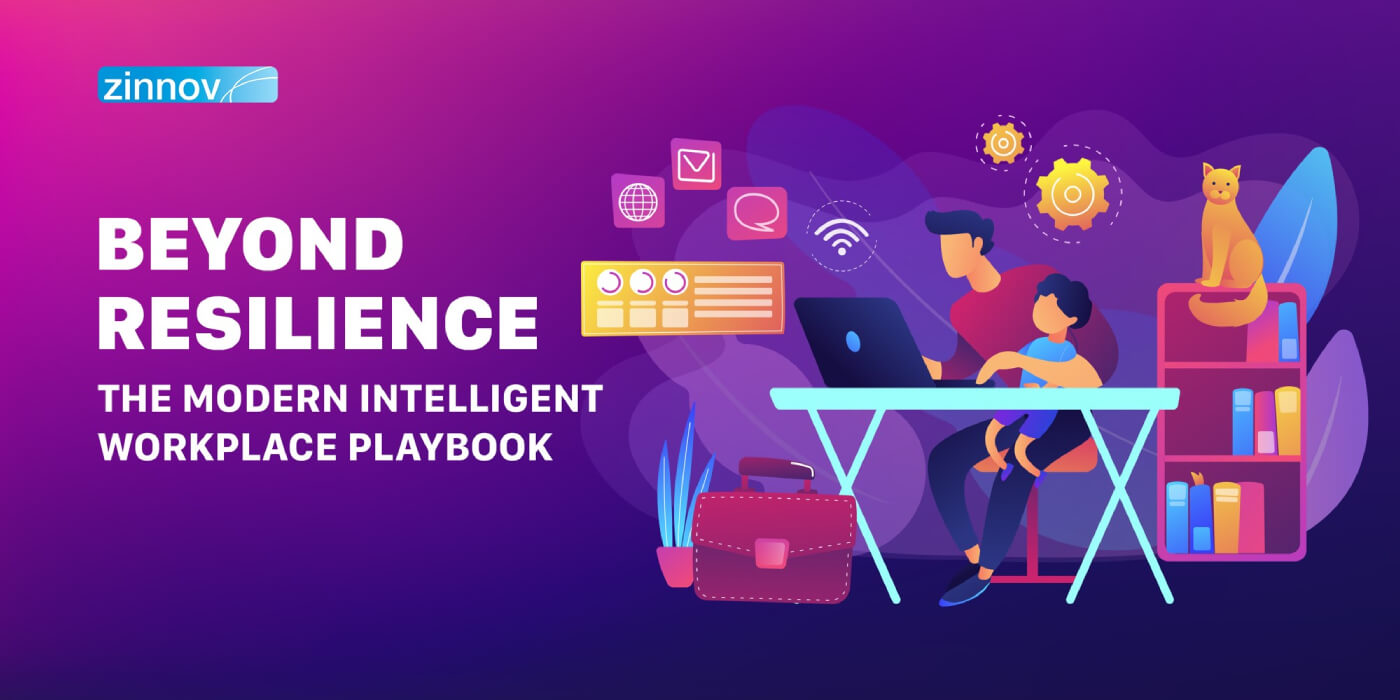 The Modern Intelligent Workplace Playbook – Going Beyond Resilience, Towards Antifragility