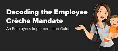 Decoding The Employee Crèche Mandate: An Employer's Implementation Guide