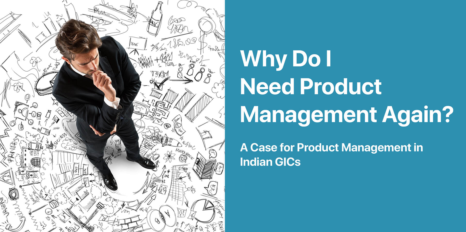 Why Do I Need Product Management Again? A Case For Product Management In Indian GICs