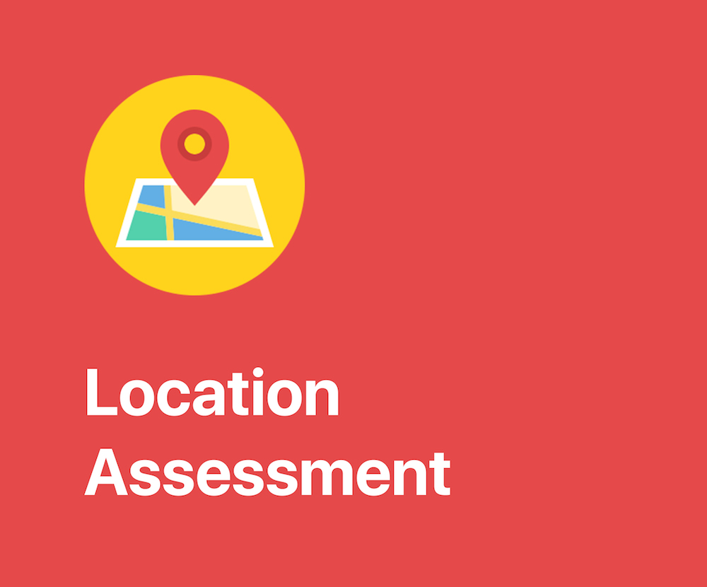 Location Assessment