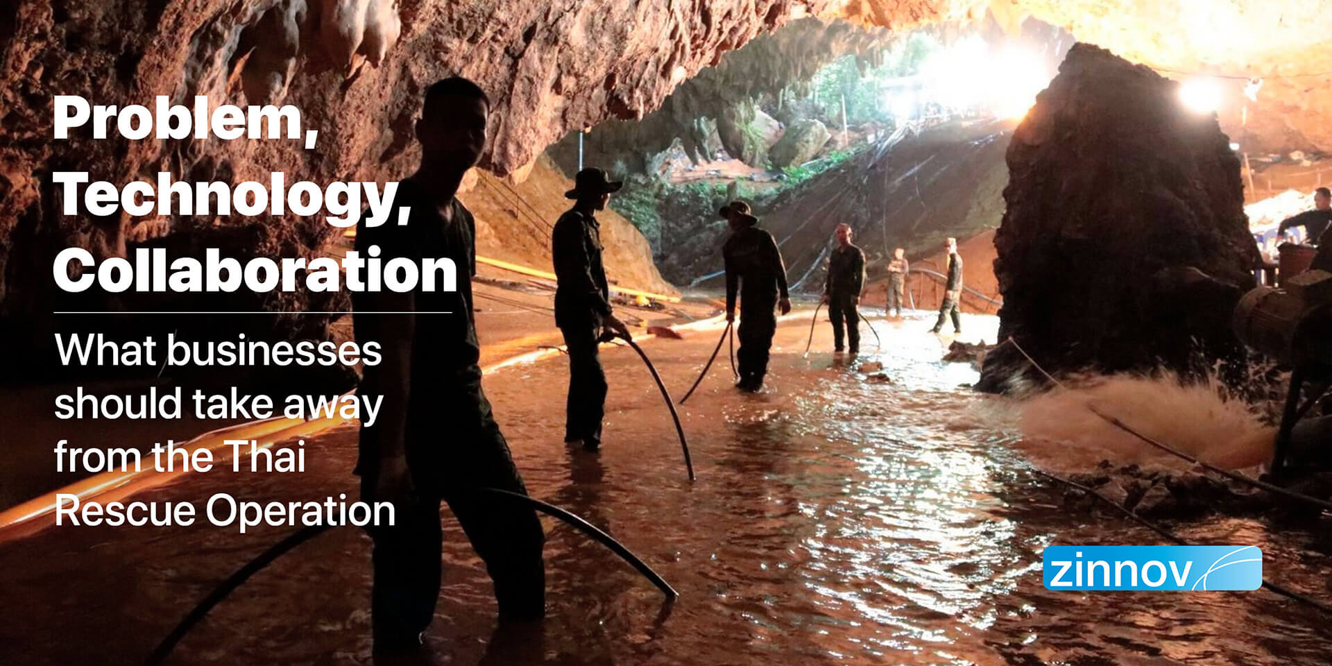 Problem, Technology, Collaboration – What Businesses Should Take Away From The Thai Cave Rescue Operation