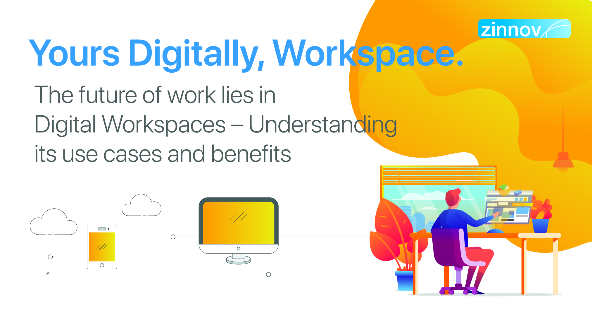 Digital Workplace Use Cases and Benefits