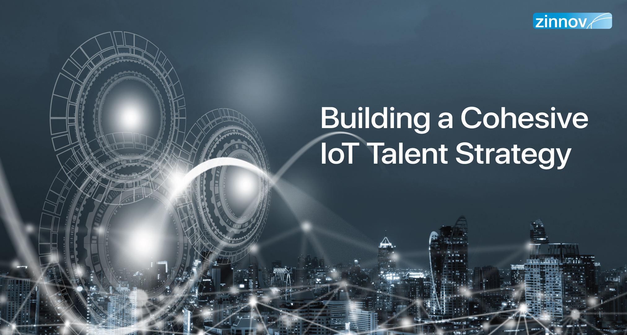 Building A Cohesive IoT Talent Strategy
