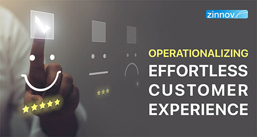 Operationalizing Effortless Customer Experience