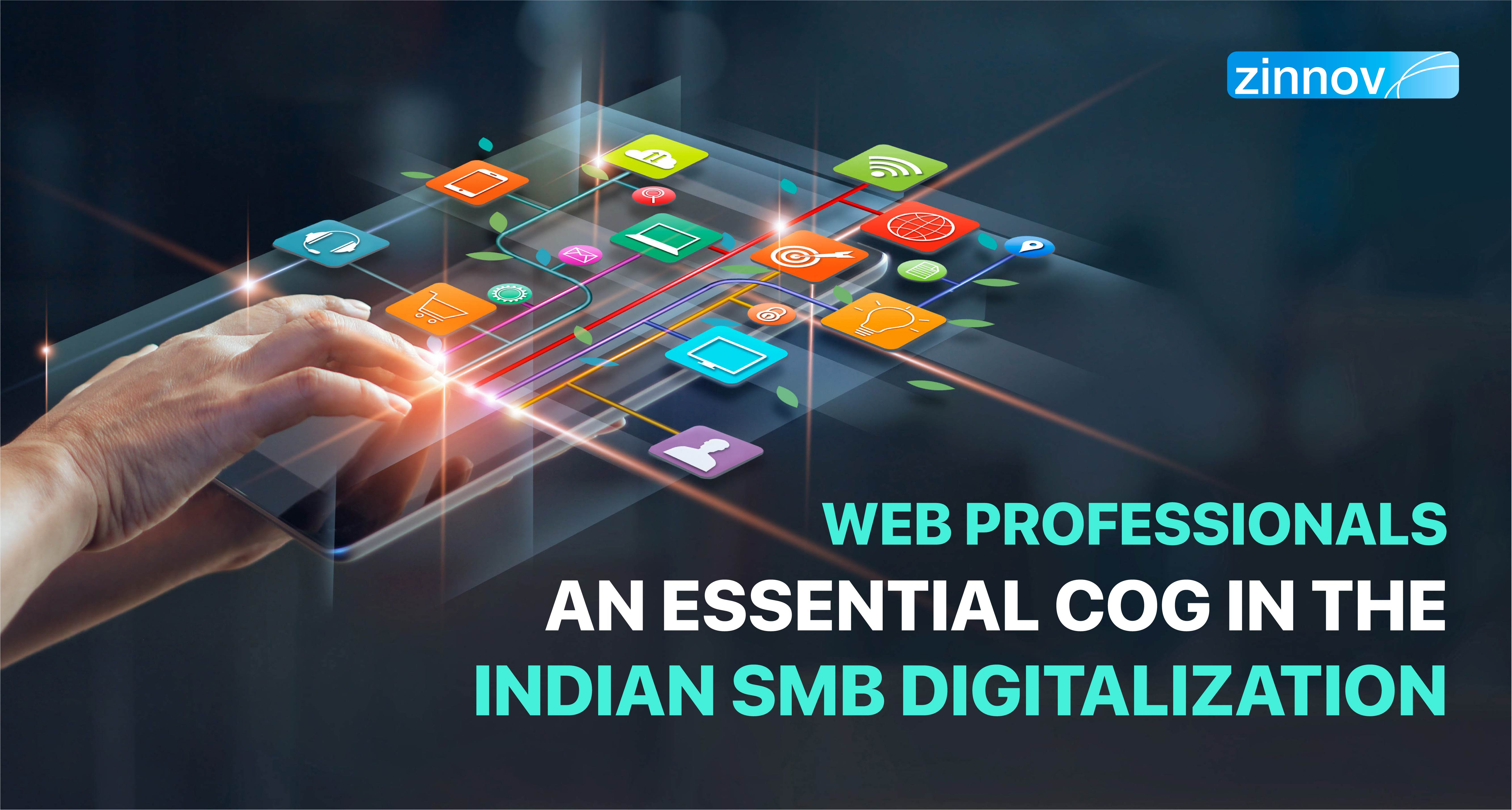 SMBs To Digital SMBs - Web Professionals' Role in The Digitalization Of Indian SMBs