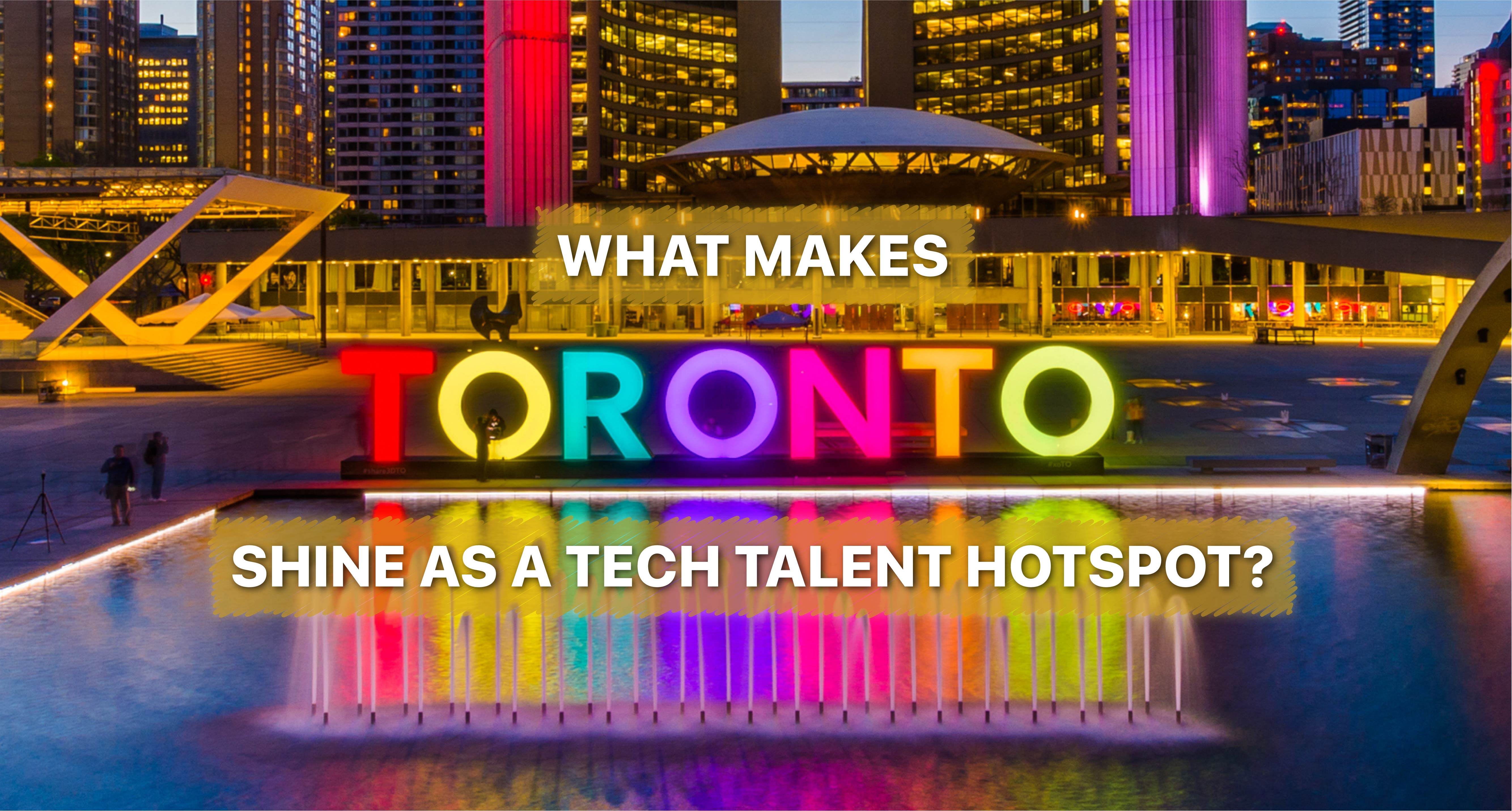 Toronto – An Engineering Talent Hotspot in North America