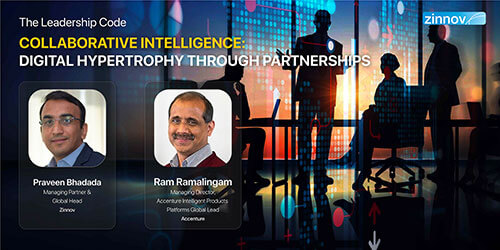 Praveen Bhadada, Managing Partner of Zinnov & Ram Ramalingam, MD of Accenture Discussion on Collaborative Intelligence