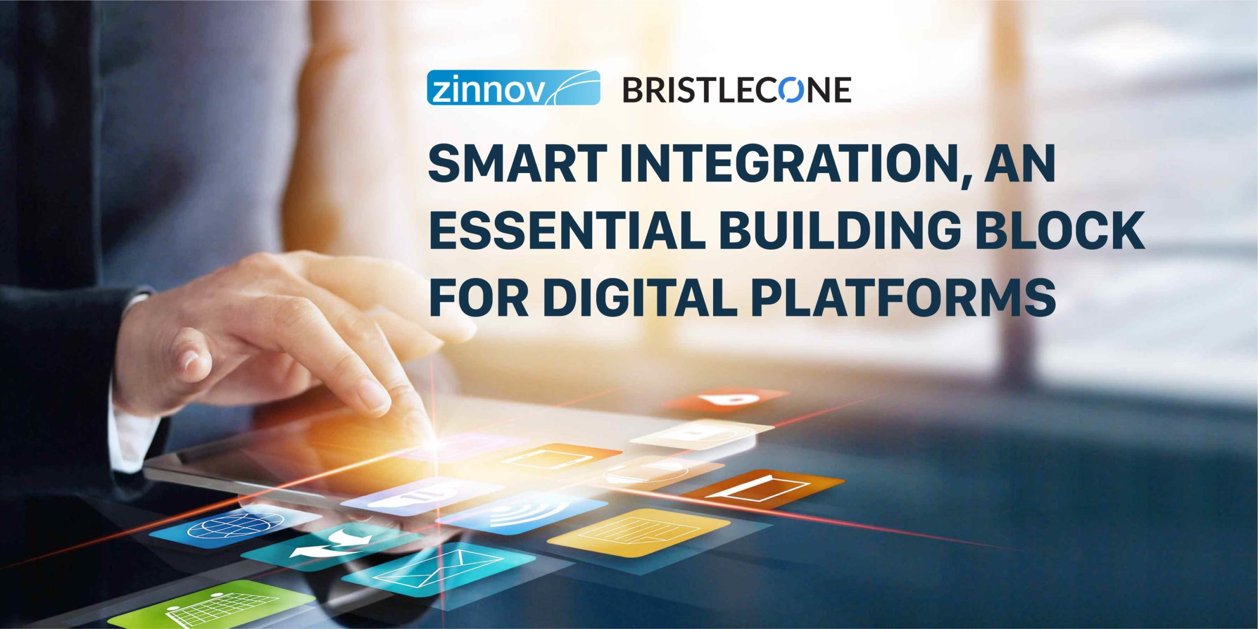 Smart Integration, An Essential Building Block For Digital Platforms