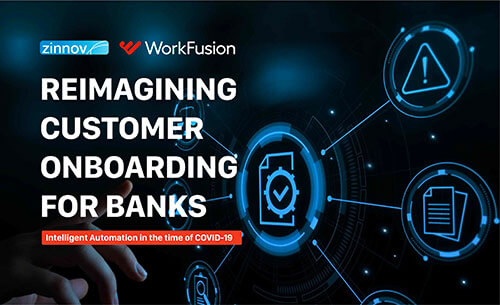 Reimagining Customer Onboarding For Banks: Intelligent Automation in Time of COVID-19 - Zinnov Report Jul '20