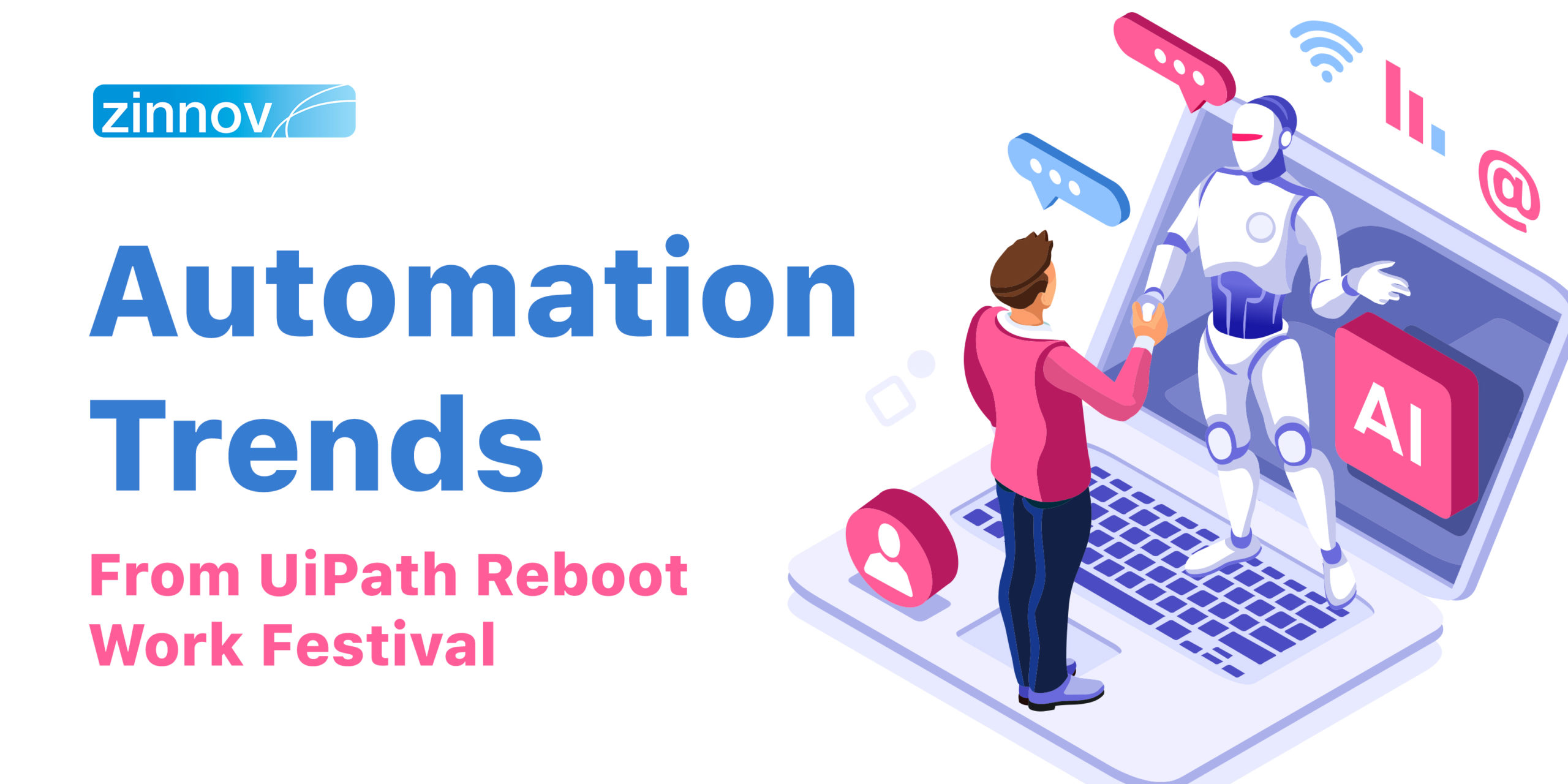Key Automation Trends That We Gleaned At The UiPath Reboot Work Festival