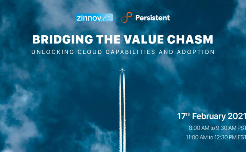 Bridging the Value Chasm – Unlocking Cloud Capabilities and Adoption